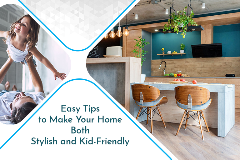 Easy Tips to Make Your Home Both Stylish and Kid Friendly