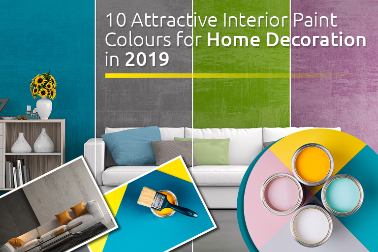 10 Attractive Interior Paint Colours for Home Decoration in 2019